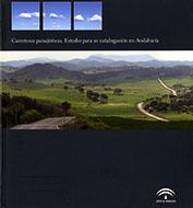 Carreteras paisajísticas. Estudio para su catalogacíon en Andalucía
